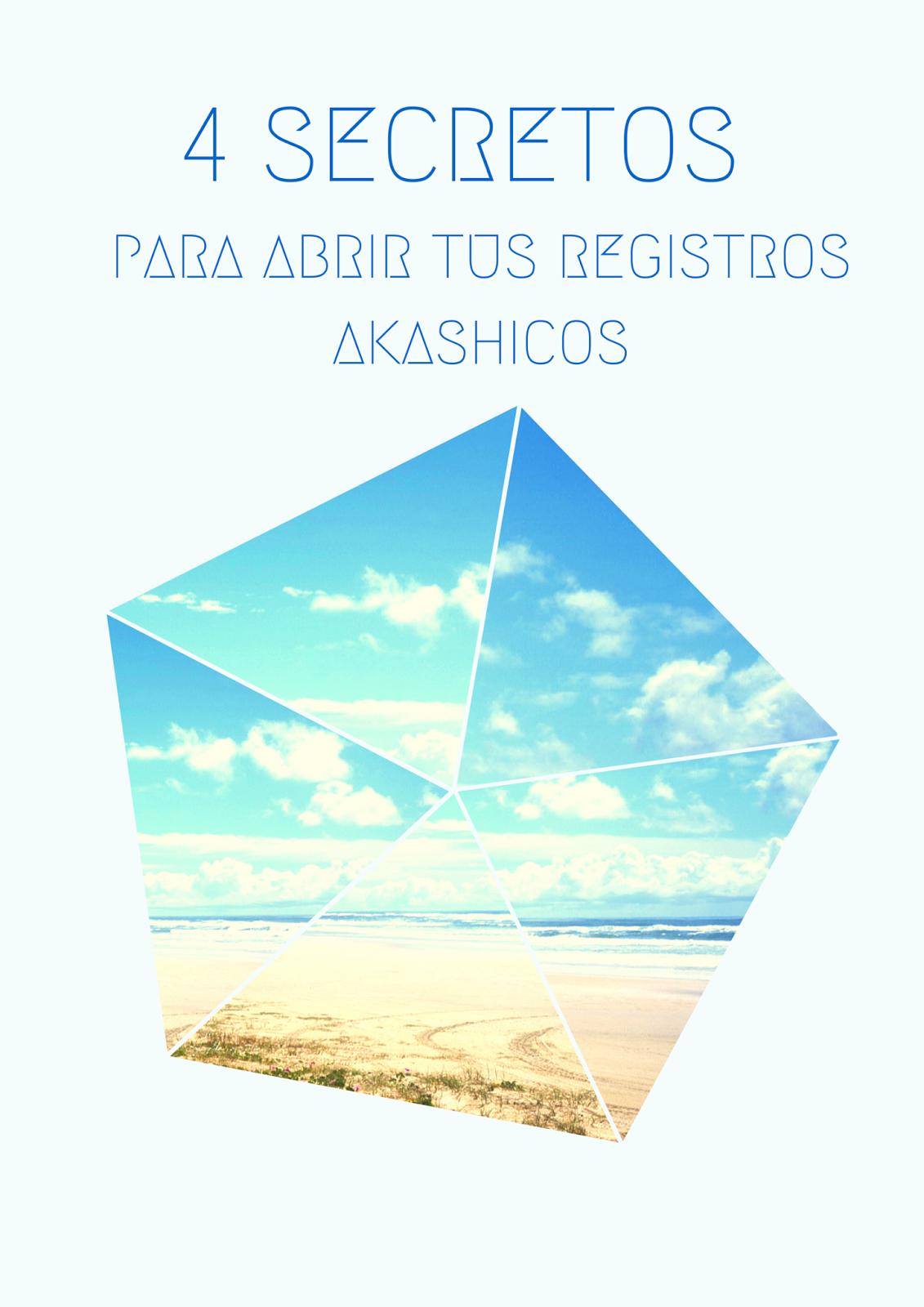 4 Secretos para acceder a tus Registros Akashicos