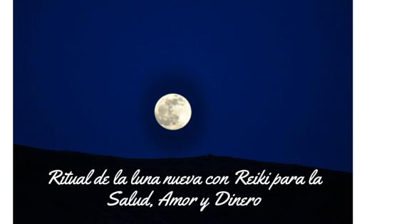 Ritual con Reiki para la luna nueva para la Salud, Amor y Dinero