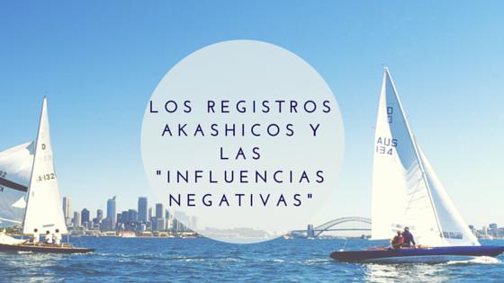 Los Registros Akashicos y las «influencias negativas»