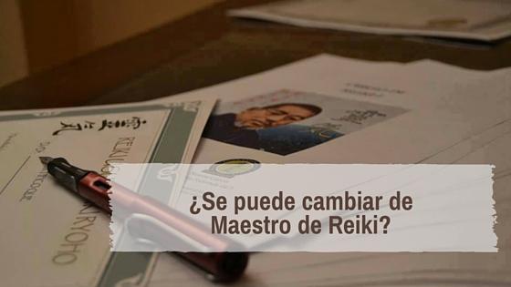¿Se puede cambiar de maestro o maestra de Reiki?